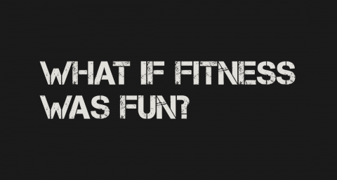 what-if-fitness-was-fun-1.png